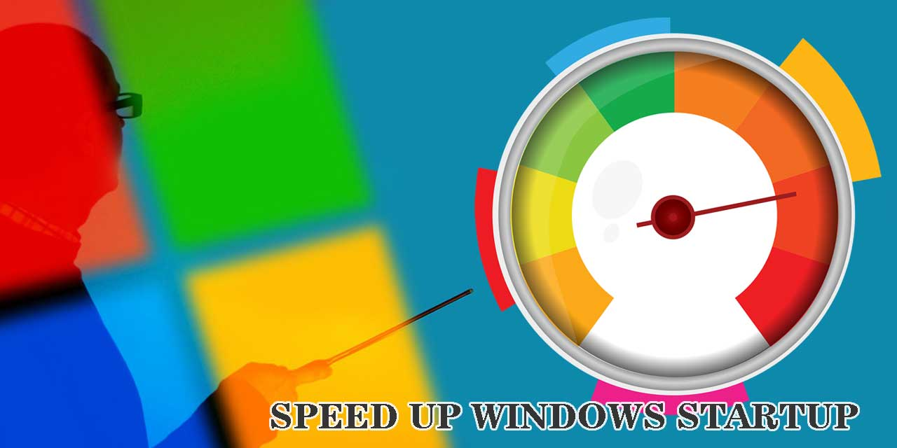 How to Speed Up Windows Startup